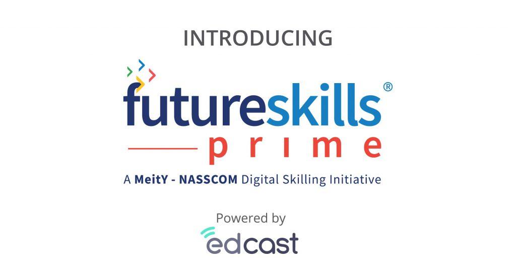 NASSCOM Partners with EdCast to Launch FutureSkills Platform to Upskill 2M IT Workers