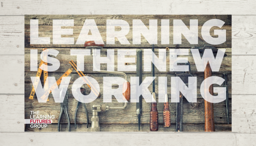 Learning is the new working