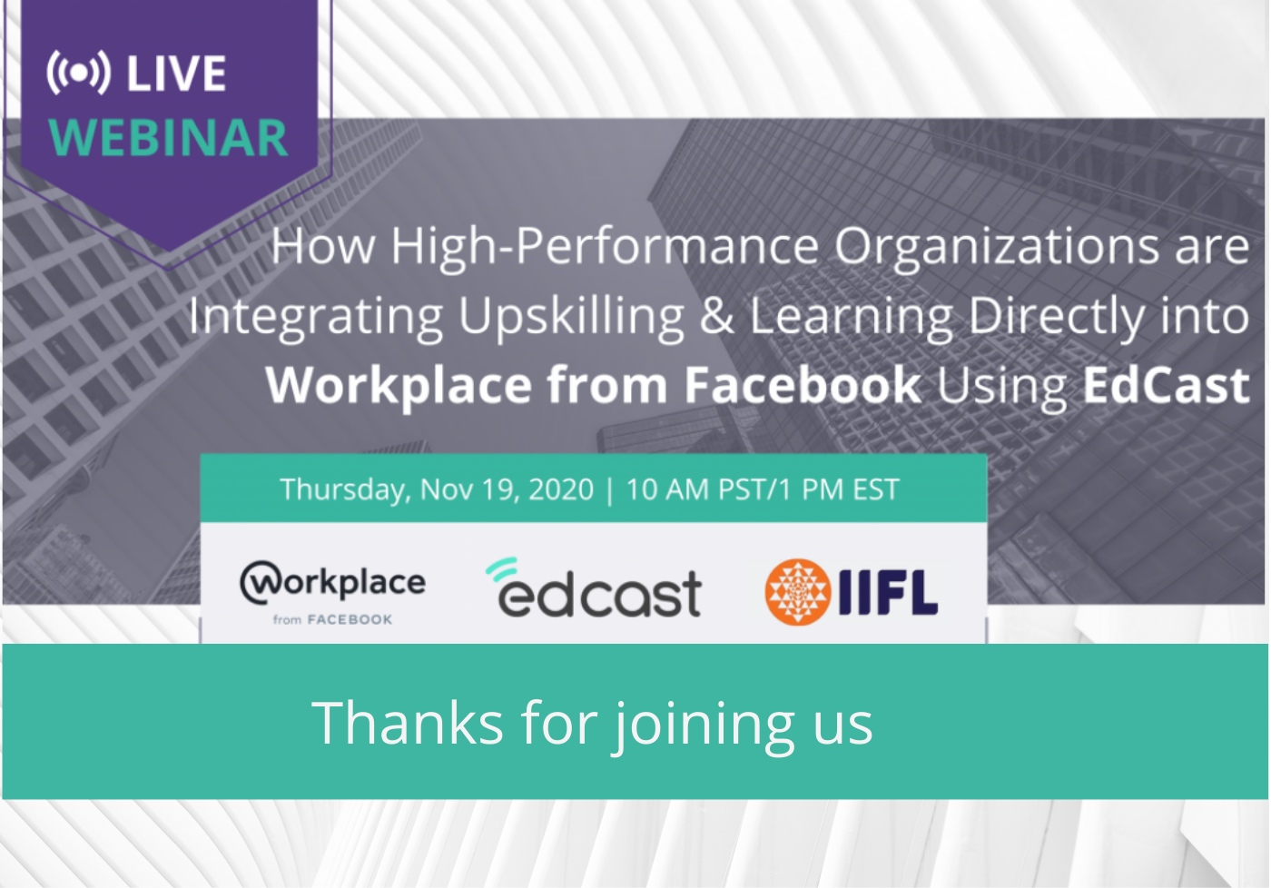 WEBINAR: Integrating Upskilling & Learning Directly into Workplace from Facebook Using EdCast
